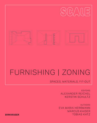 Furnishing | Zoning: Spaces, Materials, Fit-out - Scale