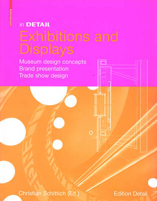 In Detail, Exhibitions and Displays: Museum design concepts, Brand presentation, Trade show design - in DETAIL