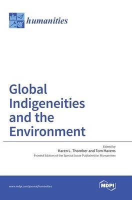 Global Indigeneities and the Environment (Hardback)