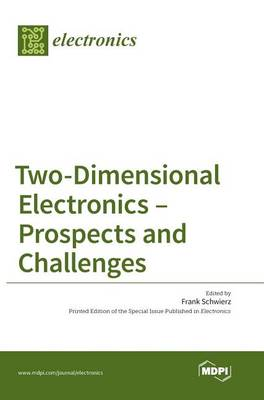 Two-Dimensional Electronics - Prospects and Challenges (Hardback)