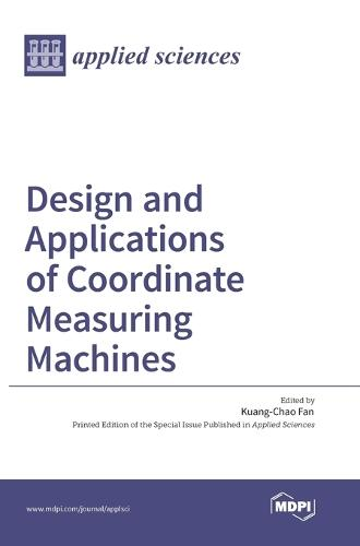 Design and Applications of Coordinate Measuring Machines (Hardback)