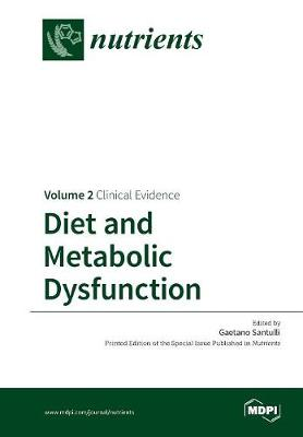 Diet and Metabolic Dysfunction: Volume 2: Clinical Evidence (Paperback)