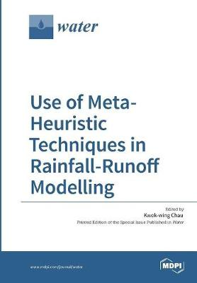 Use of Meta-Heuristic Techniques in Rainfall-Runoff Modelling (Paperback)