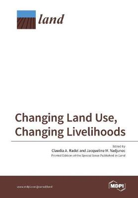 Changing Land Use, Changing Livelihoods: Smallholders Today (Paperback)