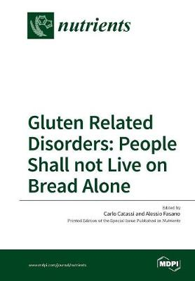 Gluten Related Disorders: People Shall Not Live on Bread Alone (Paperback)