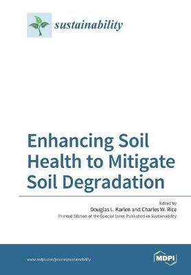 Enhancing Soil Health to Mitigate Soil Degradation (Paperback)