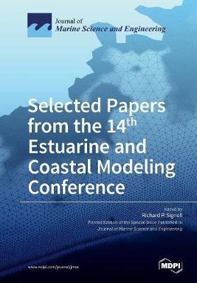 Selected Papers from the 14th Estuarine and Coastal Modeling Conference (Paperback)