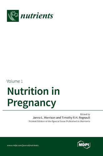 Nutrition in Pregnancy: Volume I (Hardback)