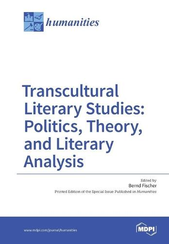 Transcultural Literary Studies: Politics, Theory, and Literary Analysis (Paperback)