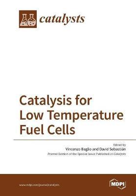 Catalysis for Low Temperature Fuel Cells (Paperback)