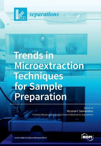 Trends in Microextraction Techniques for Sample Preparation (Paperback)