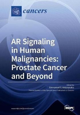 AR Signaling in Human Malignancies: Prostate Cancer and Beyond (Paperback)