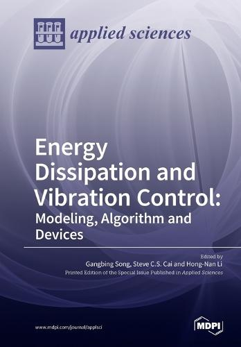 Energy Dissipation and Vibration Control: Modeling, Algorithm and Devices (Paperback)