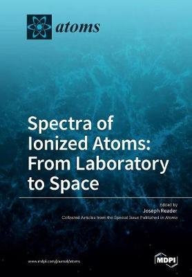 Spectra of Ionized Atoms: From Laboratory to Space (Paperback)
