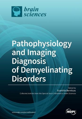 Pathophysiology and Imaging Diagnosis of Demyelinating Disorders (Paperback)