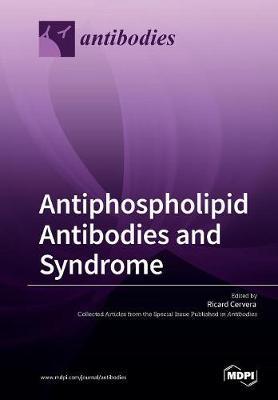 Antiphospholipid Antibodies and Syndrome (Paperback)