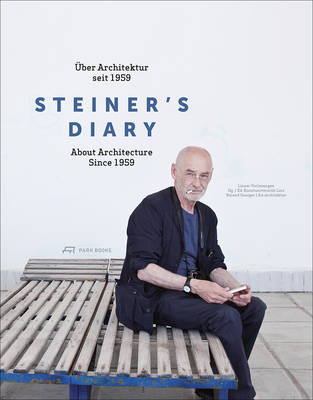 Steiner's Diary: On Architecture Since 1959 (Paperback)
