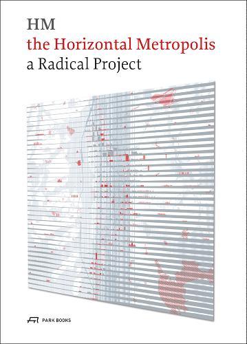 The Horizontal Metropolis: A Radical Project (Paperback)