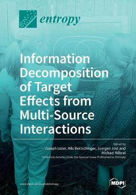 Information Decomposition of Target Effects from Multi-Source Interactions (Paperback)
