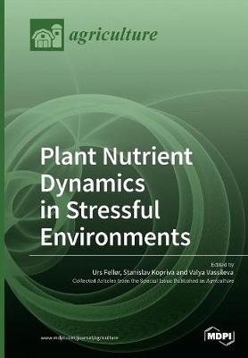 Plant Nutrient Dynamics in Stressful Environments (Paperback)