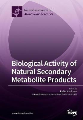 Biological Activity of Natural Secondary Metabolite Products (Paperback)