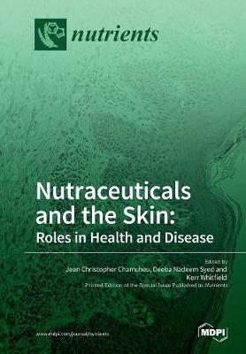 Nutraceuticals and the Skin: Roles in Health and Disease (Paperback)