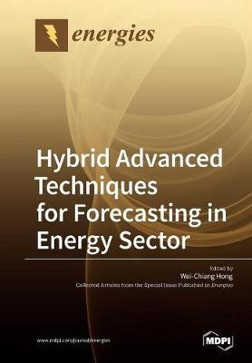 Hybrid Advanced Techniques for Forecasting in Energy Sector (Paperback)