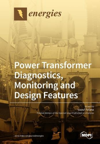 Power Transformer Diagnostics, Monitoring and Design Features (Paperback)