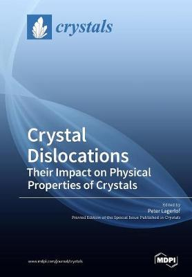 Crystal Dislocations Their Impact on Physical Properties of Crystals (Paperback)