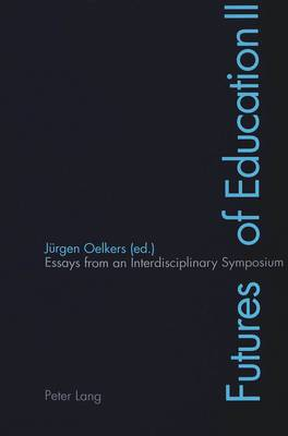 Futures of Education II: Essays from an Interdisciplinary Symposium (Paperback)