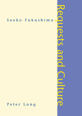 Requests and Culture: Politeness in British English and Japanese (Paperback)