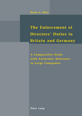 The Enforcement of Directors' Duties in Britain and Germany: A Comparative Study with Particular Reference to Large Companies (Paperback)