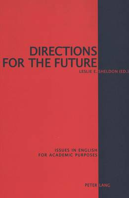 Directions for the Future: Issues in English for Academic Purposes (Paperback)