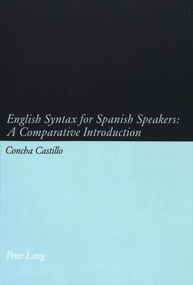 English Syntax for Spanish Speakers: A Comparative Introduction (Paperback)