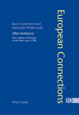 After Intimacy: The Culture of Divorce in the West Since 1789 - European Connections 10 (Paperback)