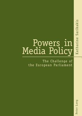 Powers in Media Policy: The Challenge of the European Parliament (Paperback)