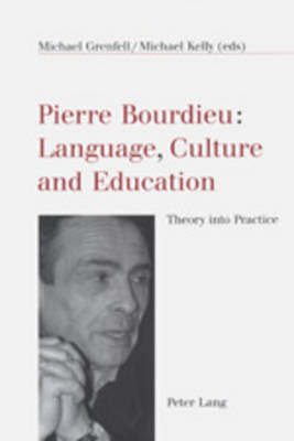 Pierre Bourdieu: Language, Culture and Education: Theory into Practice (Paperback)