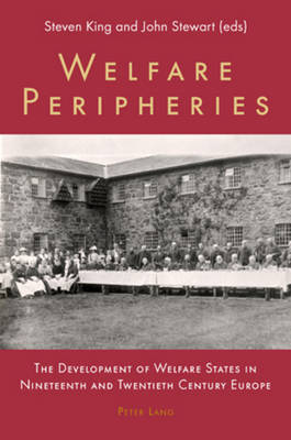 Welfare Peripheries: the Development of Welfare States in Nineteenth and Twentieth Century Europe (Paperback)