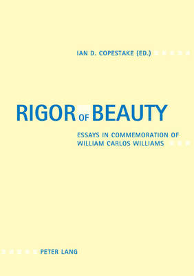Rigor of Beauty: Essays in Commemoration of William Carlos Williams (Paperback)