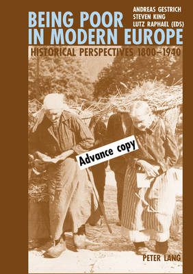 Being Poor in Modern Europe: Historical Perspectives, 1800-1940 (Paperback)