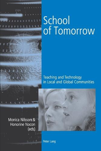 School of Tomorrow: Teaching and Technology in Local and Global Communities (Paperback)