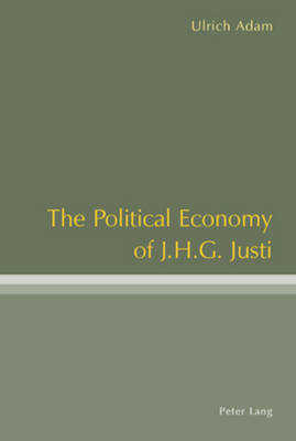 The Political Economy of J .H .G. Justi (Paperback)