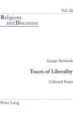 Traces of Liberality: Collected Essays - Religions and Discourse 26 (Paperback)