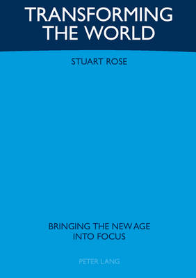 Transforming the World: Bringing the New Age into Focus (Paperback)