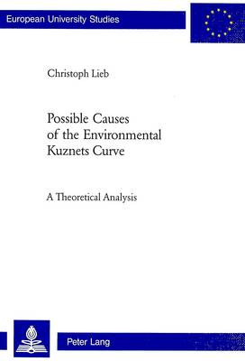 Possible Causes of the Environmental Kuznets Curve: 3040: A Theoretical Analysis (Paperback)