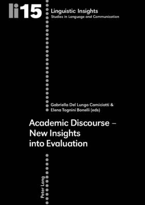 Academic Discourse: New Insights into Evaluation - Linguistic Insights v. 15 (Paperback)