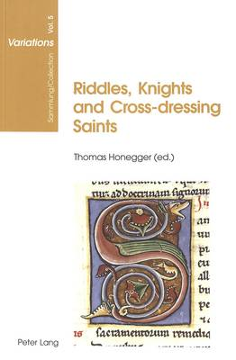 Riddles, Knights and Cross-dressing Saints: Essays on Medieval English Language and Literature - Sammlung/Collection Variations 5 (Paperback)