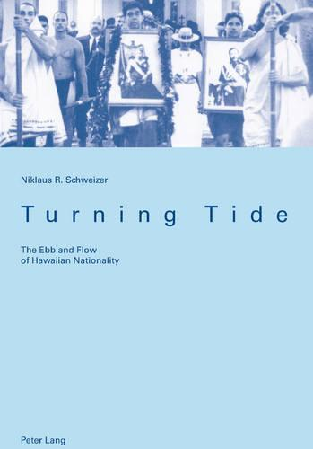 Turning Tide: The Ebb and Flow of Hawaiian Nationality (Paperback)