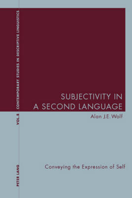 Subjectivity in a Second Language: Conveying the Expression of Self - Contemporary Studies in Descriptive Linguistics 8 (Paperback)