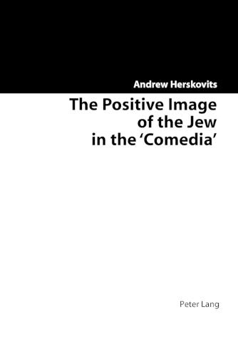 The Positive Image of the Jew in the Comedia (Paperback)